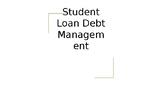 Powerpoint Student Loan Debt Management