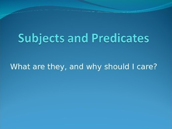 Powerpoint Subjects and Predicates
