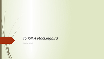 Powerpoint and Lecture TO KILL A MOCKINGBIRD Historical Context