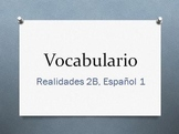 Powerpoint for Introducing and Practicing Realidades 2B Vocab