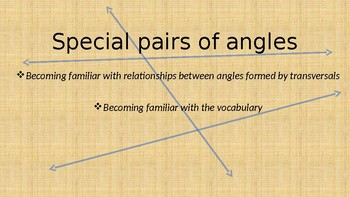 Powerpoint for transversals and special pairs of angles