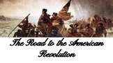 Powerpoint of The Road to the American Revolution