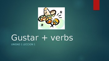 Powerpoint practicing using the verb gustar + common verbs