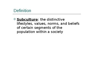 Powerpoint slides - WHAT IS A SUBCULTURE? Sociology lecture; types and examples