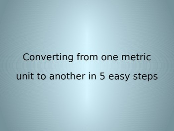 Powerpoint to teach step by step metric conversions