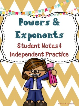 Powers & Exponents:  Student Notes and Independent Practice
