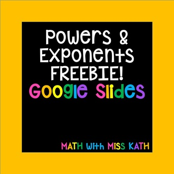 Powers and Exponents Google Slides FREEBIE!