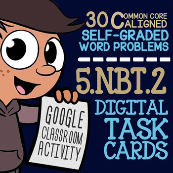 Powers of 10 ★ Decimals & Whole Numbers ★ Self-Graded Google Classroom ★ 5.NBT.2