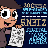 Powers of 10 Task Cards ★ Self-Graded Google Classroom 5.NBT.2 Assessment