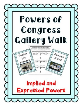 Powers of Congress Gallery Walk Activity - Implied and Expressed powers