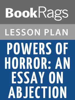 Powers of Horror: An Essay on Abjection Lesson Plans