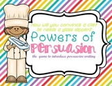 Persuasive Writing Game - Introduction to Opinion Writing - Powers of Persuasion