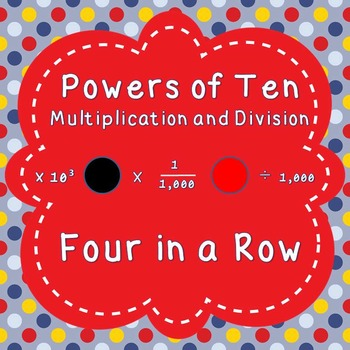 Powers of Ten - Multiplication and Division - Four in a Row