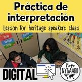 Práctica de interpretación: a lesson for heritage speakers class