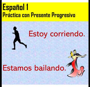 Práctica con Presente Progresivo Present Progressive (ing)