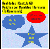 Práctica de Mandatos Informales (Tú Commands) Realidades 1, 6B