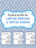 Practica escribir las Letras Mamás y letras bebés (Spanish