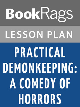Practical Demonkeeping: A Comedy of Horrors Lesson Plans