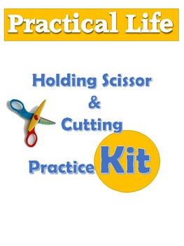 Practical Life : Holding Scissor and Cutting