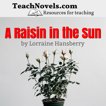 A Raisin in the Sun Complete Unit and Teacher Guide