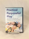 Practical Purposeful Play for Therapists and Parents--Part 1
