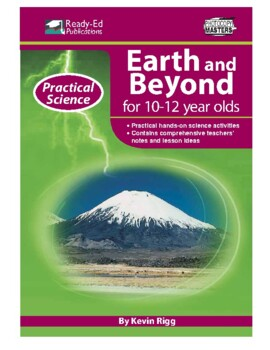 Practical Science: Earth and Beyond (Upper) For 10 - 12 Year Olds