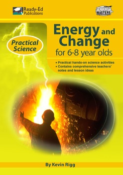 Practical Science: Energy & Change (Jnr) For 6 - 8 Year Olds