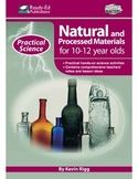 Practical Science: Natural & Processed Materials (Up) For 10 - 12 Year Olds