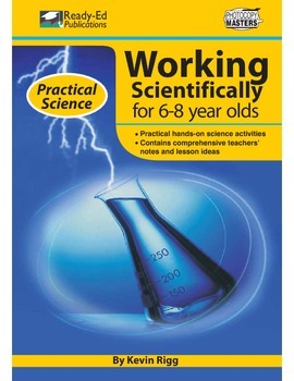 Practical Science: Working Scientifically (Jnr) For 6 - 8 Year Olds