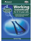 Practical Science: Working Scientifically (Mid) For 8 - 10 Year Olds