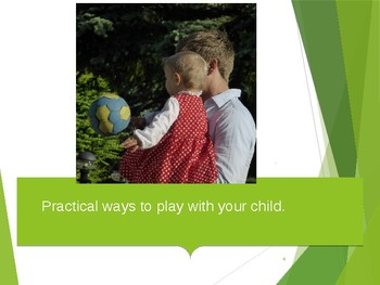 Practical Ways to Play with Your Child Presentation/Workshop for Parents