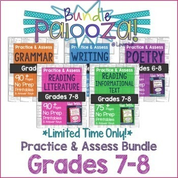 Practice & Assess BUNDLE for GRADES 7-8 ELA: Reading, Writing, Grammar, Poetry