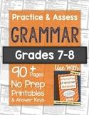 Grammar Practice Worksheets and Tests: Grades 7-8 NO PREP Printables