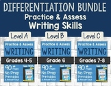 Practice & Assess WRITING SKILLS: Differentiation BUNDLE!