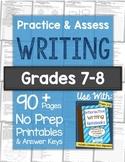 WRITING SKILLS Practice & Assess: Grades 7-8 No Prep Printables