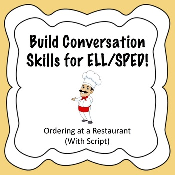 Practice Conversation Skills for ELL/SPED - Ordering at a Restaurant