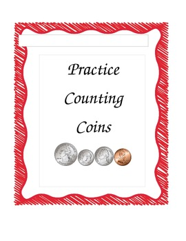 Practice Counting Coins ~ Quarter, Dime, Nickel, and Penny