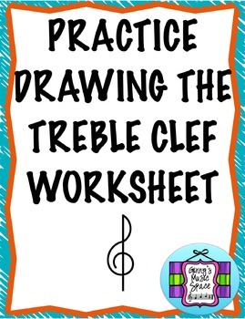 Practice Drawing the Treble Clef Worksheet