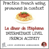 Practice French using pronouns in context - Intermediate level activity