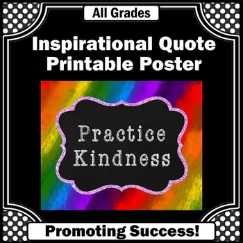 Rainbow Classroom Decor, Practice Kindness, Inspirational Quote Poster