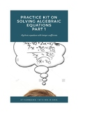 Practice Kit on Solving Algebraic Equations Part 1