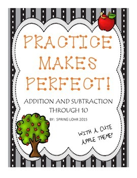 Practice Makes Perfect - Addition and Subtraction Through 10 - Printables