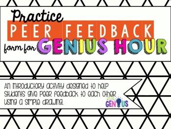 Practice Peer Feedback form for Genius Hour