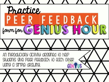 Practice Peer Feedback form for Genius Hour