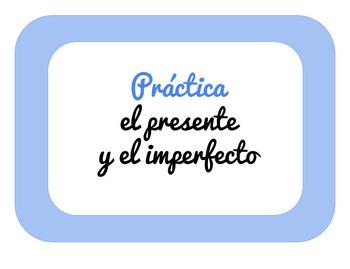 Practice: Present & Imperfect