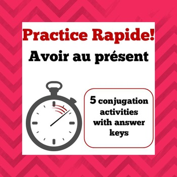 Practice Rapide -  Avoir - Timed Practice Sheets