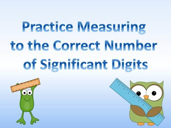 Practice Recording Measurements to the Correct Number of Significant Digits PPT