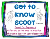 SCOOT: Practice for First Time