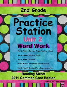 Practice Stations: Unit 2, Word Work, 2nd Grade, Reading Street 2011 C.C. Ed.