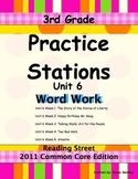 Practice Stations: Unit 6, Word Work, 3rd Grade, Reading Street 2011 C.C. Ed.